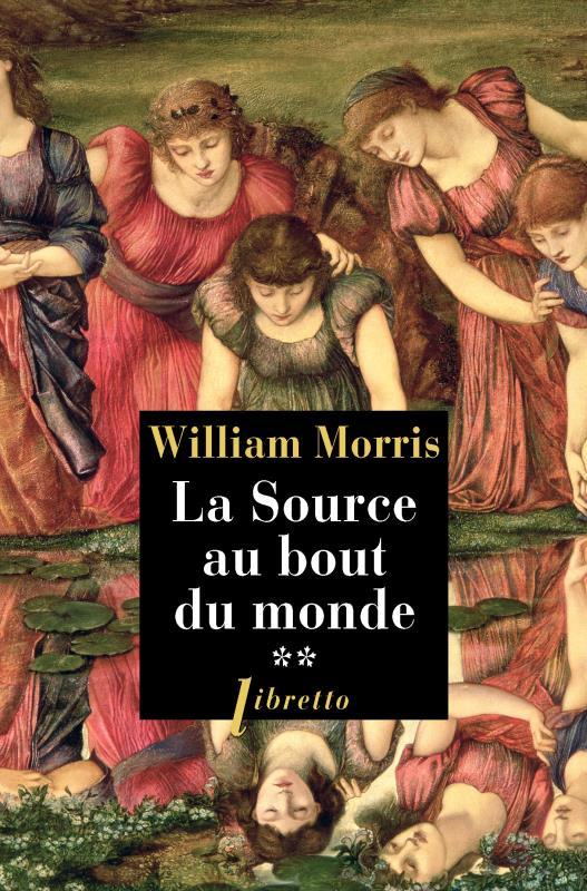 LA SOURCE AU BOUT DU MONDE T2 MORRIS WILLIAM LIBRETTO