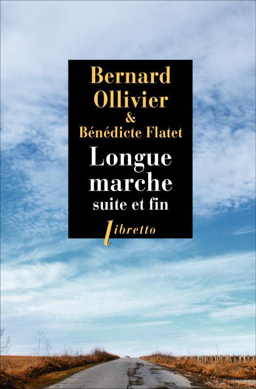 LONGUE MARCHE SUITE ET FIN OLLIVIER BERNARD LIBRETTO