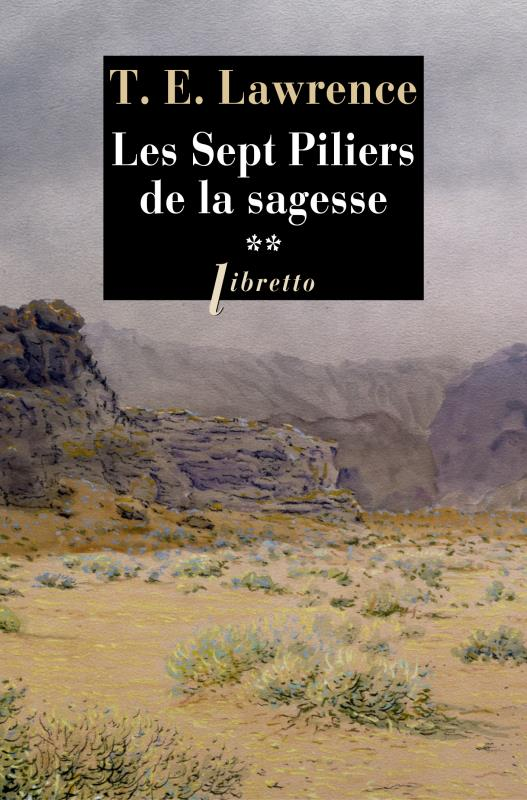LES SEPT PILIERS DE LA SAGESSE  T.2 EDWARD LAWRENCE T. LIBRETTO