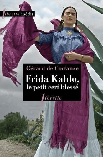 FRIDA KAHLO LE PETIT CERF BLESSE CORTANZE DE GERARD LIBRETTO