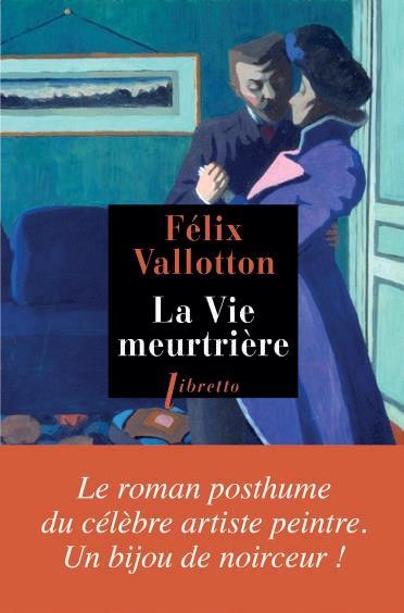 LA VIE MEURTRIERE VALLOTTON, FELIX LIBRETTO