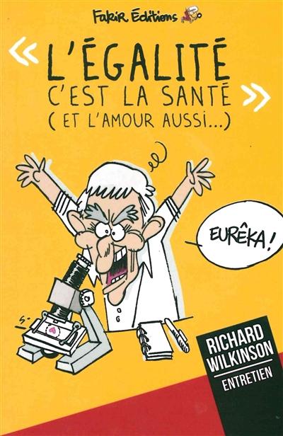 L' EGALITE C'EST LA SANTE - (ET L'AMOUR AUSSI...)