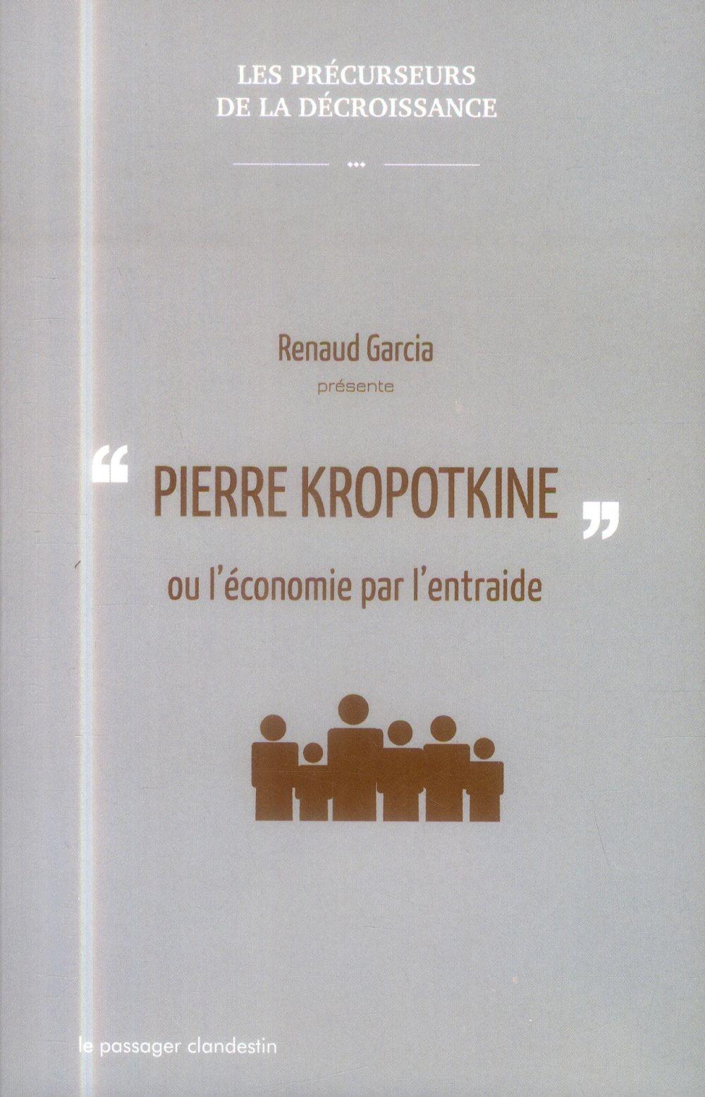 Pierre Kropotkine ou L'économie par l'entraide