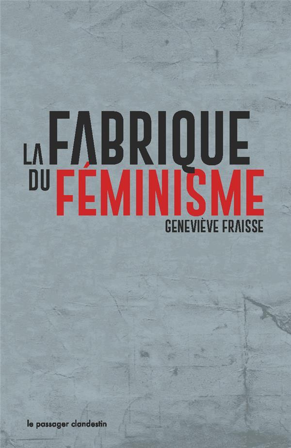 LA FABRIQUE DU FEMINISME (POCHE)