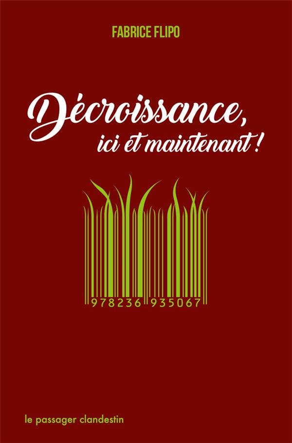 DECROISSANCE, ICI ET MAINTENANT !
