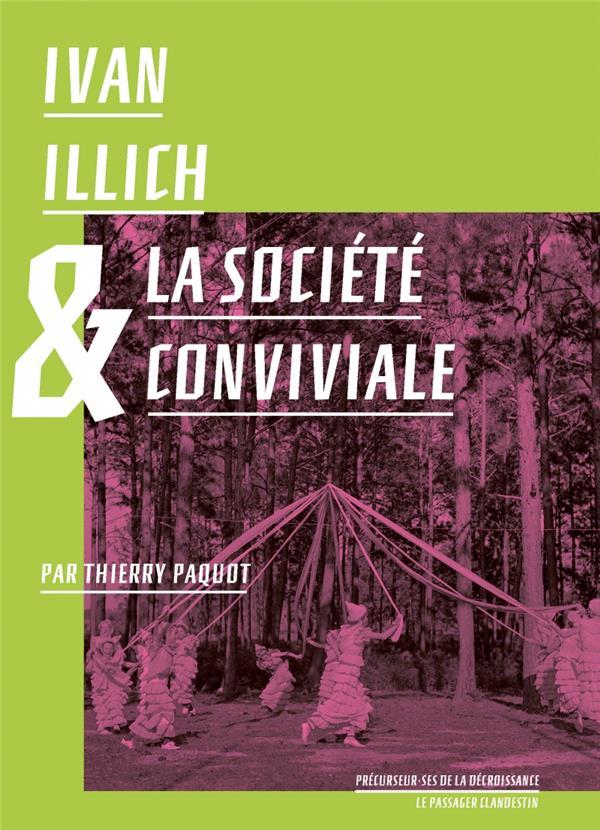 IVAN ILLICH ET LA SOCIETE CONVIVIALE PAQUOT/ILLICH CLANDESTIN