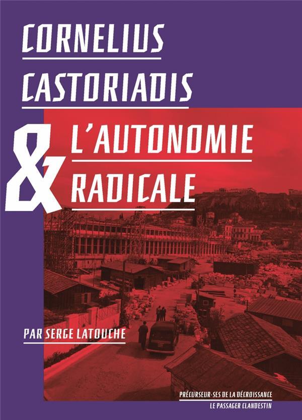 CORNELIUS CASTORIADIS ET L'AUTONOMIE RADICALE