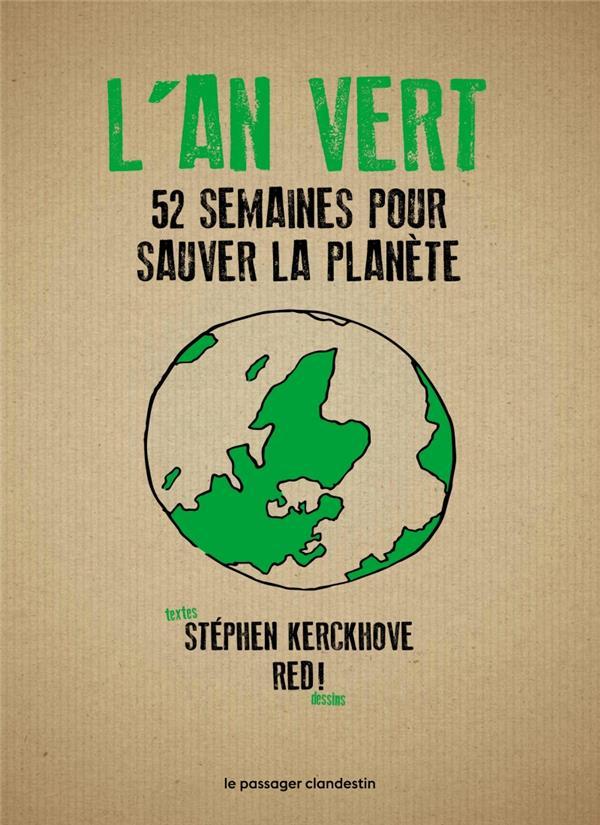 L'AN VERT  -  52 SEMAINES POUR SAUVER LA PLANETE KERCKHOVE/RED! CLANDESTIN