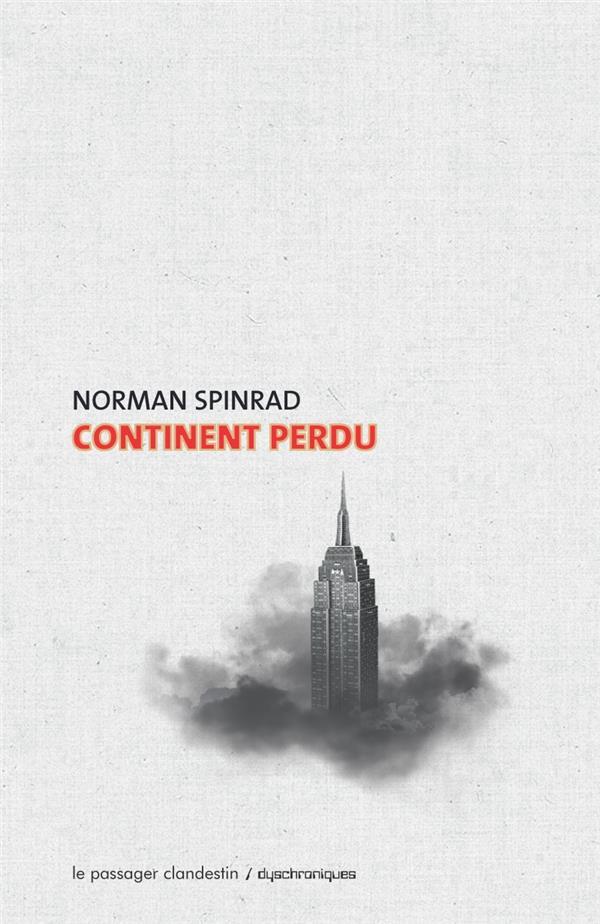 CONTINENT PERDU SPINRAD, NORMAN CLANDESTIN