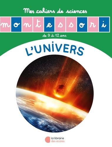 LES PETITS MONTESSORI  -  L'HISTOIRE DE L'UNIVERS  -  MON CAHIER DE SCIENCES