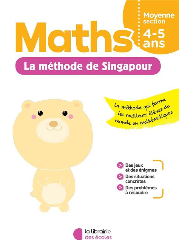MATHS LA METHODE SINGAPOUR MOYENNE SECTION 4-5 ANS COLLECTIF ECOLES PARIS