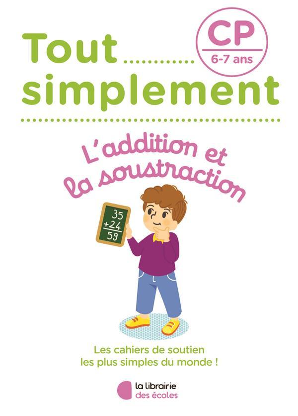 TOUT SIMPLEMENT  -  L'ADDITION ET LA SOUSTRACTION  -  CP MOREAU, LAURA ECOLES PARIS