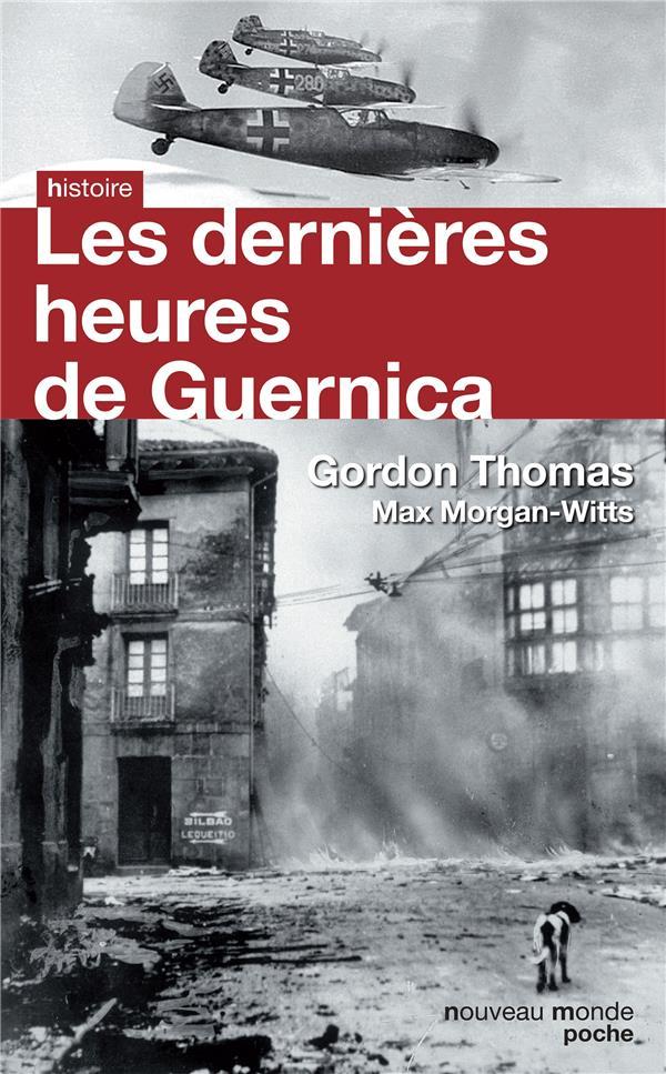 LES DERNIERES HEURES DE GUERNICA