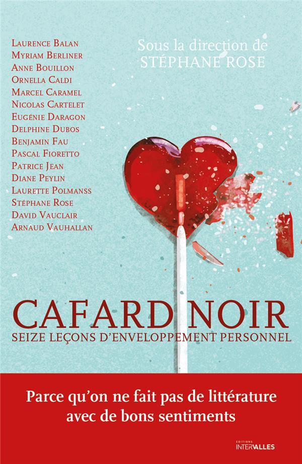 CAFARD NOIR  -  SEIZE LECONS D'ENVELOPPEMENT PERSONNEL ROSE STA PHANE INTERVALLES