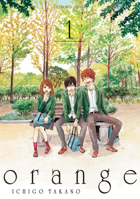 ORANGE T.1 Takano Ichigo Editions Akata