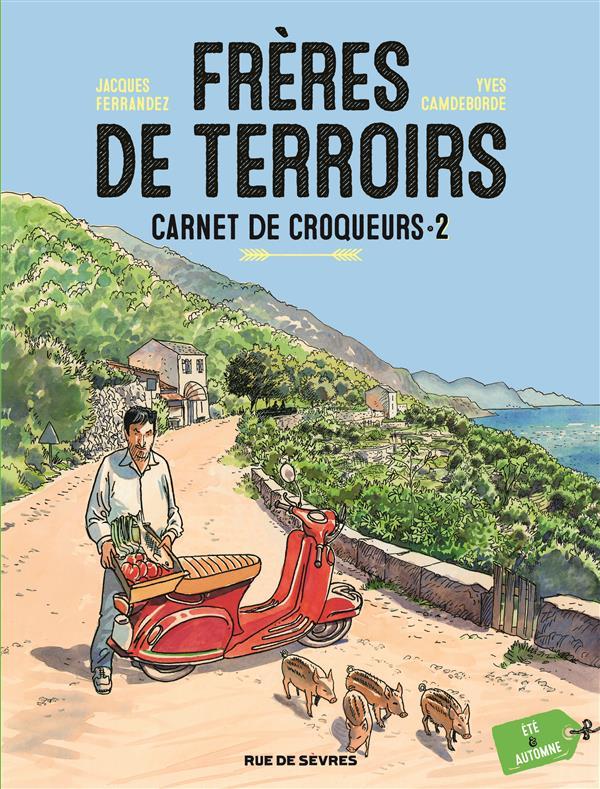FRERES DE TERROIRS T2 CARNETS DE CROQUEURS ETE ET AUTOMNE