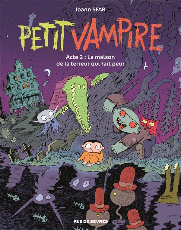 PETIT VAMPIRE ACTE 2 LA MAISON SFAR JOANN /JARDEL S RUE DE SEVRES