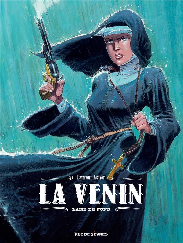 LA VENIN T.2  -  LAME DE FOND ASTIER, LAURENT RUE DE SEVRES