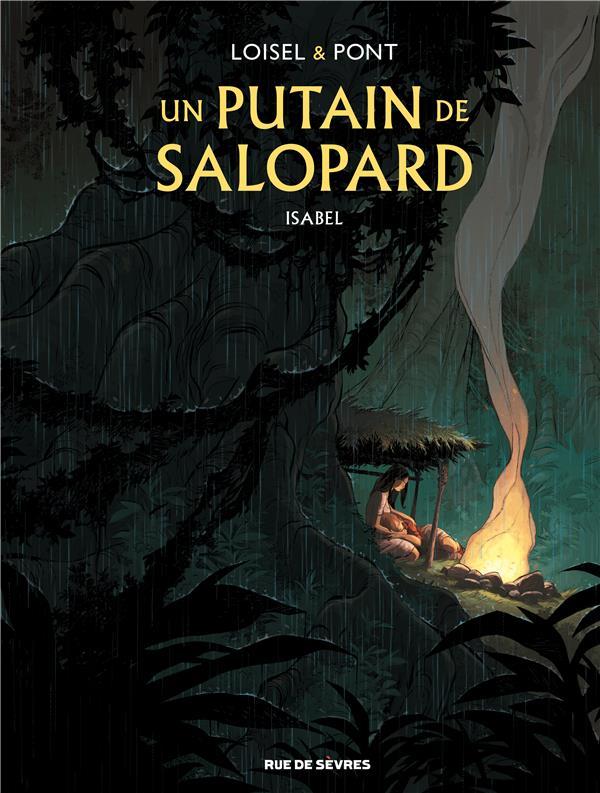 UN PUTAIN DE SALOPARD TOME 1 - PONT OLIVIER / LOISE RUE DE SEVRES