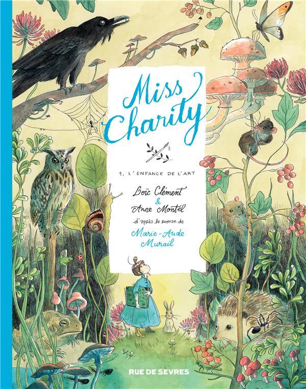 MISS CHARITY T.1  -  L'ENFANCE DE L'ART MONTEL ANNE / CLEMEN RUE DE SEVRES