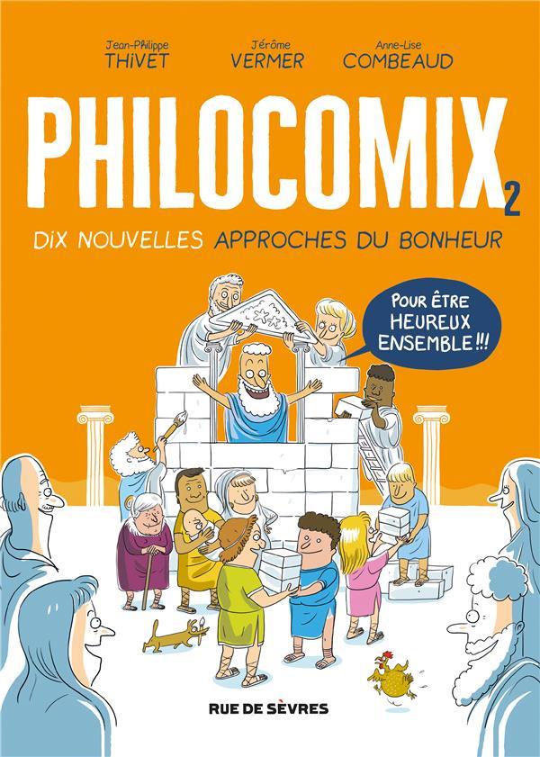PHILOCOMIX T.2  -  10 NOUVELLES APPROCHES DU BONHEUR, POUR ETRE HEUREUX ENSEMBLE