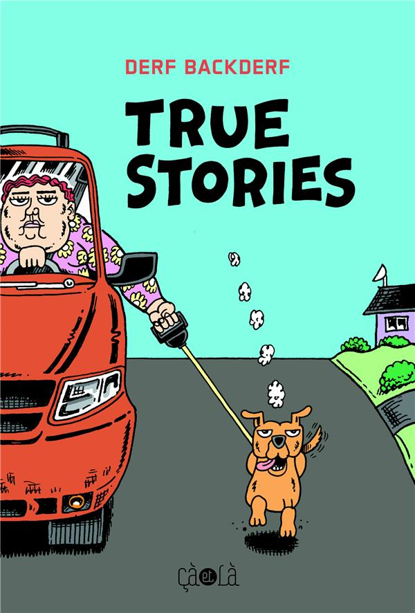 TRUE STORIES BACKDERF DERF CA ET LA