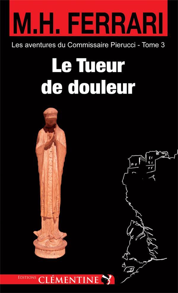 LE TUEUR DE DOULEUR
