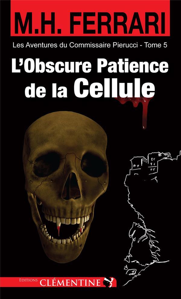 L'OBSCURE PATIENCE DE LA CELLULE