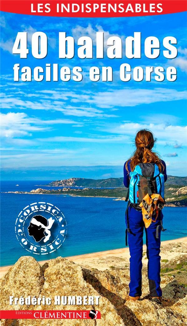 40 BALADES FACILES EN CORSE