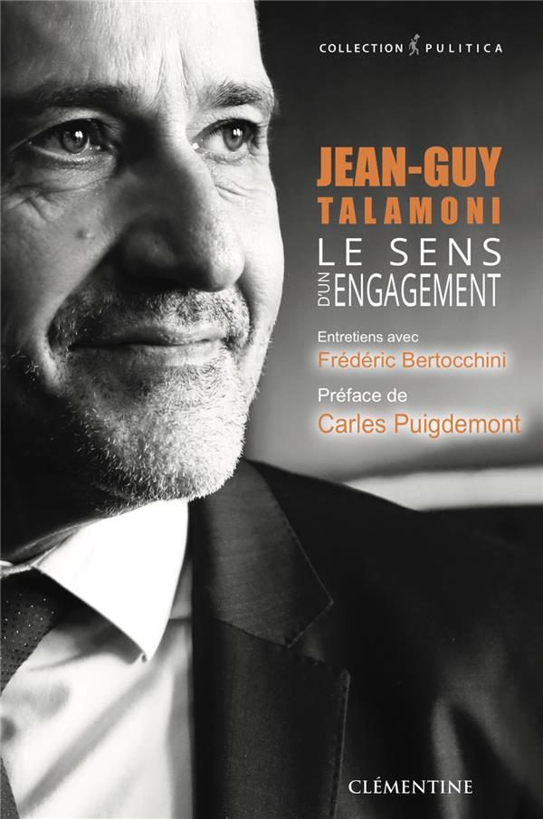 LE SENS D'UN ENGAGEMENT  -  JEAN-GUY TALAMONI