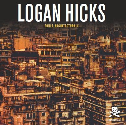 LOGAN HICKS - EMPTY STREETS - OPUS DELITS 43