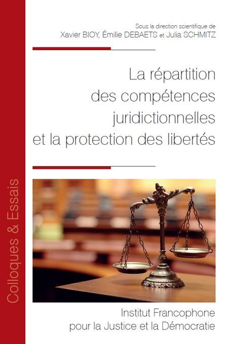 LA REPARTITION DES COMPETENCES JURIDICTIONNELLES ET LA PROTECTION DES LIBERTES