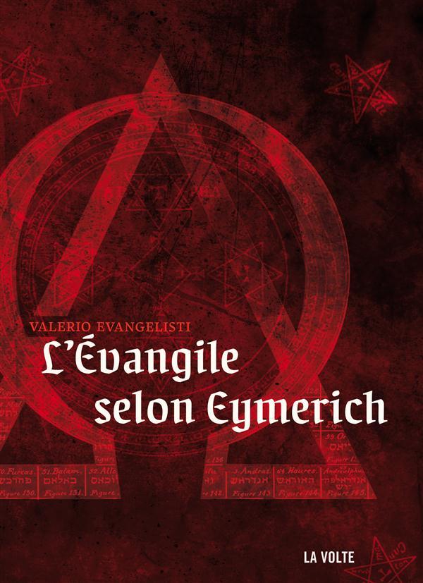 L'EVANGILE SELON EYMERICH REX TREMENDAE MAIESTATIS - ROMAN Evangelisti Valerio La Volte