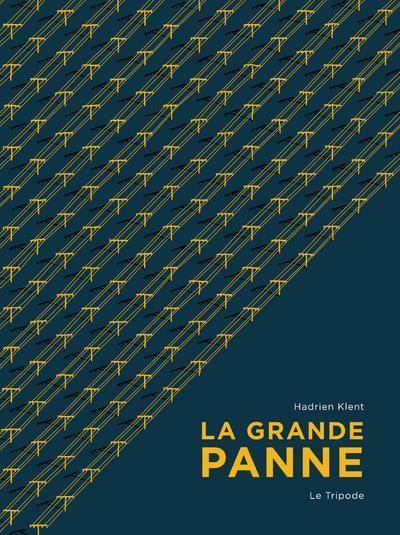 LA GRANDE PANNE KLENT HADRIEN Le Tripode