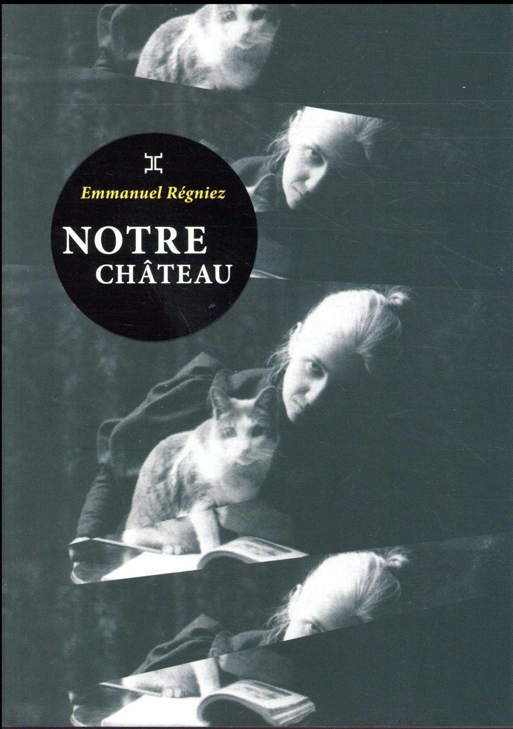 NOTRE CHATEAU Régniez Emmanuel Le Tripode