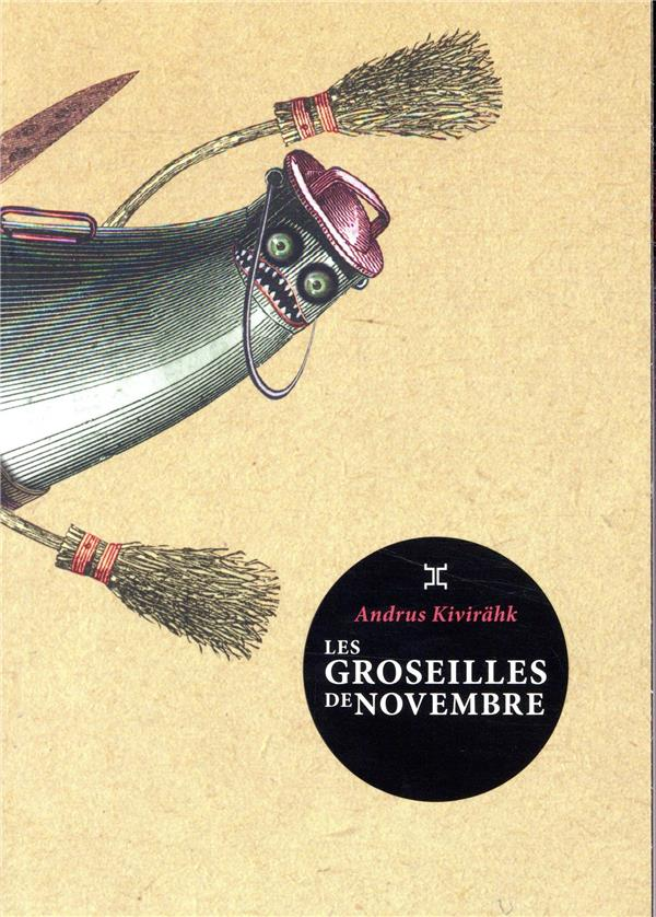 LES GROSEILLES DE NOVEMBRE KIVIRAHK ANDRUS LE TRIPODE
