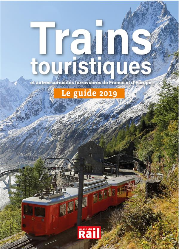 GUIDE 2019 DES TRAINS TOURISTI COLLECTIF LA VIE DU RAIL