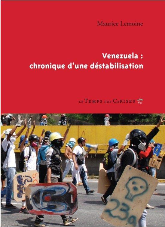 VENEZUELA : CHRONIQUE D'UNE DESTABILISATION
