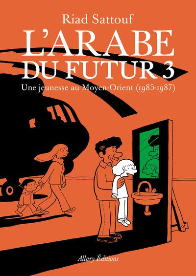 L'ARABE DU FUTUR - VOLUME 3 - SATTOUF RIAD Allary éditions