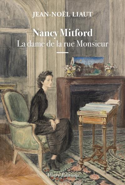 - NANCY MITFORD - LA DAME DE LA RUE MONSIEUR