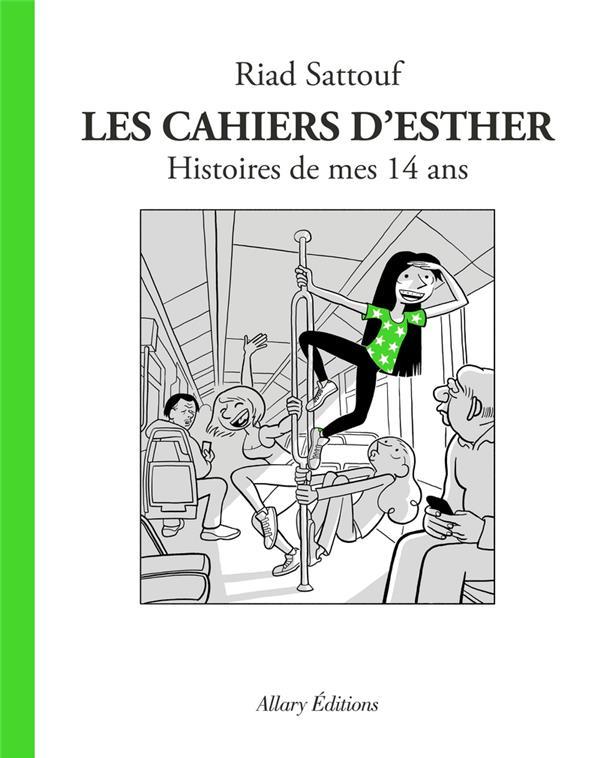 LES CAHIERS D'ESTHER T.5  -  HISTOIRES DE MES 14 ANS SATTOUF, RIAD ALLARY