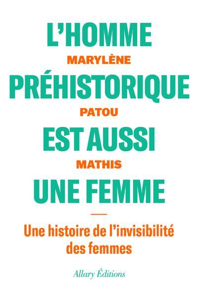 L'HOMME PREHISTORIQUE EST AUSSI UNE FEMME
