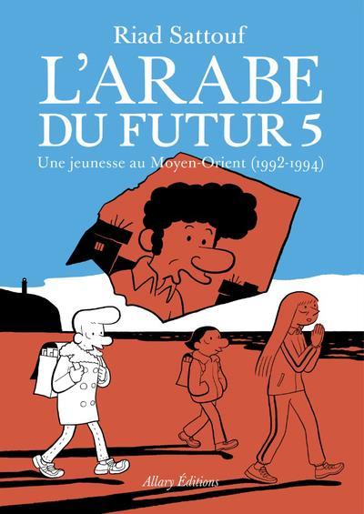 SATTOUF, RIAD - L'ARABE DU FUTUR T.5  -  UNE JEUNESSE AU MOYEN-ORIENT (1992-1994)