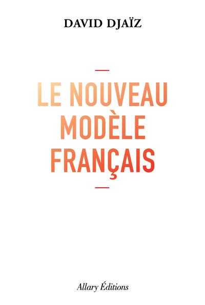 LE NOUVEAU MODELE FRANCAIS DJAIZ DAVID ALLARY