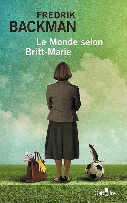 LE MONDE SELON BRITT-MARIE FREDRIK BACKMAN GABELIRE