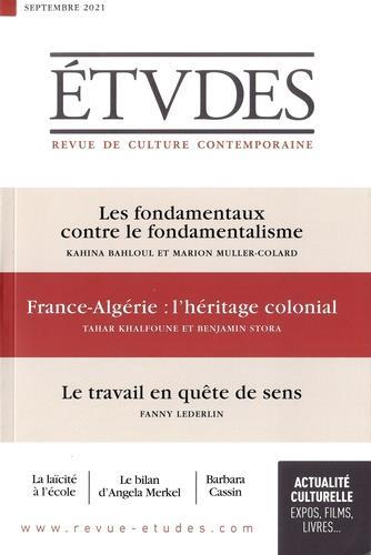 REVUE ETUDES N.4285  -  LES FONDAMENTAUX CONTRE LE FONDAMENTALISME  -  FRANCE-ALGERIE : L'HERITAGE COLONIAL  -  LE TRAVAIL EN QUETE DE SENS