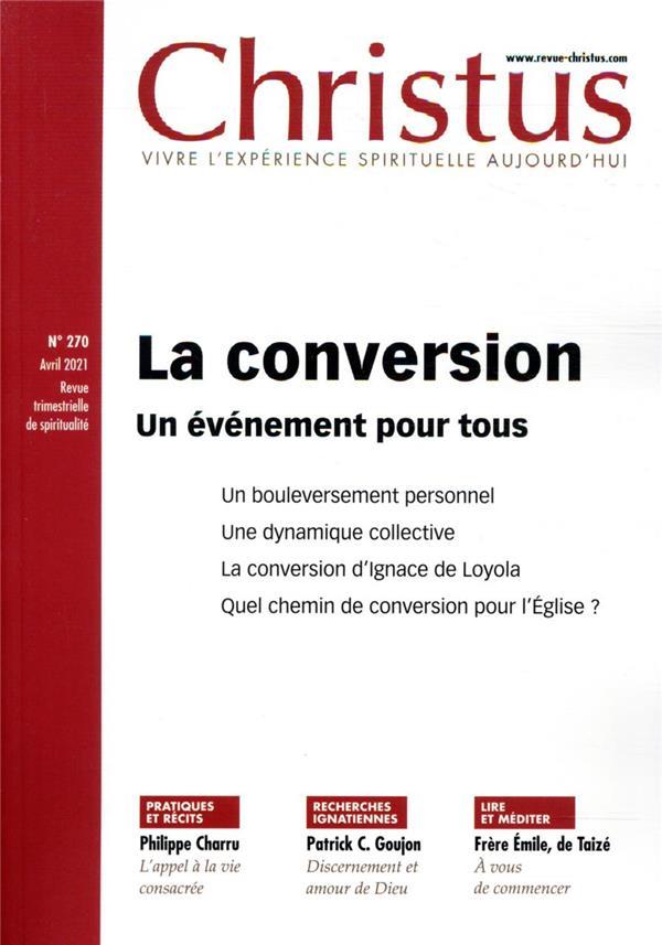 REVUE CHRISTUS N.270  -  LA CONVERSION : UN EVENEMENT POUR TOUS