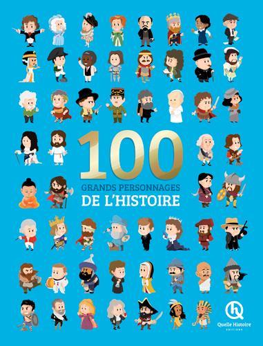 100 GRANDS PERSONNAGES DE L'HISTOIRE Crété Patricia Quelle histoire