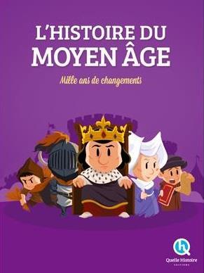 HISTOIRE DU MOYEN AGE - MILLE ANS DE CHANGEMENTS Crété Patricia Quelle histoire