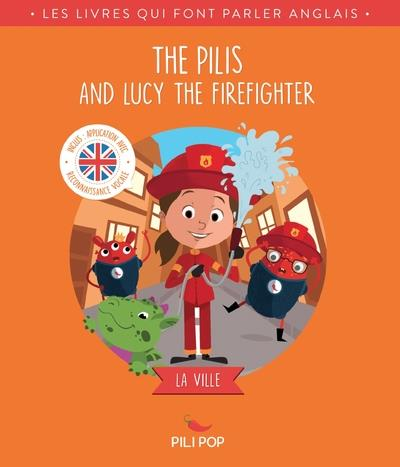 THE PILIS AND LUCY THE FIREFIGHTER